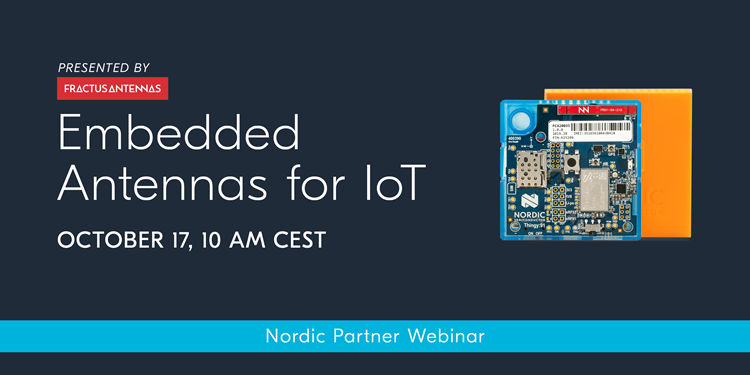 Nordic Partner Webinar, presented by Fractus: Embedded Antennas for IoT